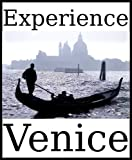 Experience Venice: a travel guide (2011)