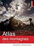 echange, troc Xavier Bernier, Christophe Gauchon - Atlas des montagnes : Espaces habités, mondes imaginés