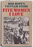 Five women I love; Bob Hope's Vietnam story