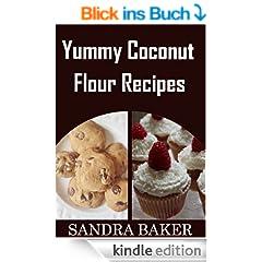 Yummy Coconut Flour Recipes (English Edition)