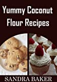 img - for Yummy Coconut Flour Recipes book / textbook / text book