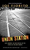 img - for Union Station: Love, Madness, Sex and Survival on the Streets of the New Toronto book / textbook / text book