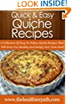 Quiche Recipes: A Collection Of Easy...