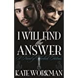 I Will Find The Answer : A Novel of Sherlock Holmesby Kate Workman