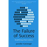 The Failure of Success;redefining what mattersby Jennifer Kavanagh