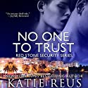 No One to Trust: Red Stone Security Series (       UNABRIDGED) by Katie Reus Narrated by Pyper Down