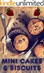 Mini Cakes & Biscuits: 200 recipes fo...
