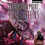 Revelations: Exctinction Point, Book 3 (       UNABRIDGED) by Paul Antony Jones Narrated by Emily Beresford