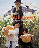 Holidays Around The World: Celebrate Halloween: With Pumpkins, Costumes, and Candy