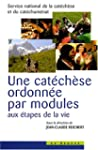Une cat�ch�se ordonn�e par modules au...