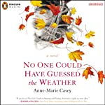 No One Could Have Guessed the Weather | Anne-Marie Casey