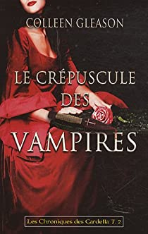 Victoria Gardella, tome 2 : Le crépuscule des vampires par Gleason