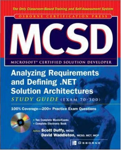 MCSD Analyzing Requirements and Defining .NET Solutions Architectures Study Guide (Exam 70-300