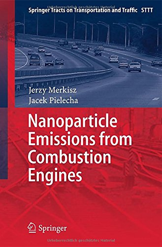 Nanoparticle Emissions From Combustion Engines (Springer Tracts on Transportation and Traffic)