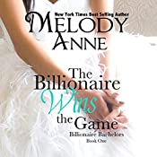 The Billionaire Wins the Game: Billionaire Bachelors, Book 1 | Melody Anne