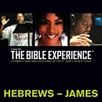 Hebrews to James: The Bible Experience (       UNABRIDGED) by Inspired By Media Group Narrated by Bishop T.D. Jakes, Samuel L. Jackson, Blair Underwood, Forest Whitaker