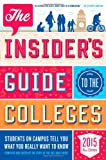 img - for The Insider's Guide to the Colleges, 2015: Students on Campus Tell You What You Really Want to Know, 41st Edition book / textbook / text book