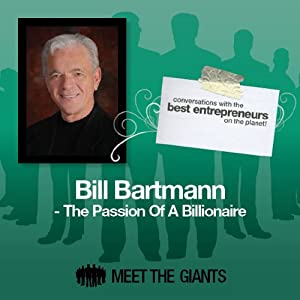 Bill Bartmann - The Passion of a Billionaire Speech