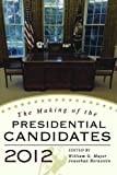 img - for The Making of the Presidential Candidates 2012 book / textbook / text book