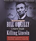 Killing Lincoln: The Shocking Assassination that Changed America Forever Unabridged Edition by OReilly, Bill, Dugard, Martin published by Macmillan Audio (2011) Audio CD