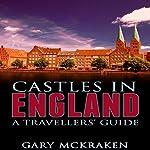 Castles in England: A Travellers' Guide | Gary McKraken