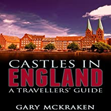 Castles in England: A Travellers' Guide (       UNABRIDGED) by Gary McKraken Narrated by Phillip J. Mather