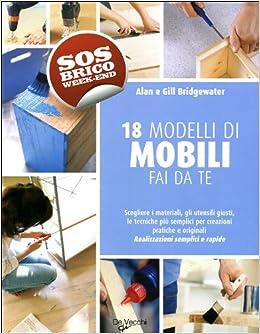 Diciotto modelli di mobili fai da te: 9788841219881: Amazon.com: Books