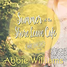 Summer at the Shore Leave Café | Livre audio Auteur(s) : Abbie Williams Narrateur(s) : Natasha Soudek