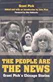 The People Are the News: Grant Pick's Chicago Stories