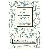 The Pleasures and Sorrows of Workby Alain de Botton