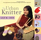 The Urban Knitter (0425183289) by Chin, Lily M.
