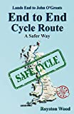 Land's End to John O'Groats - End to End Cycle Route - A Safer Way (English Edition)