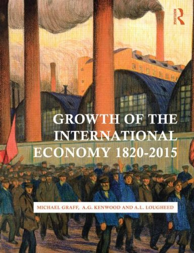 By Michael Graff Growth of the International Economy, 1820-2015 (5th Edition) [Paperback] From Routledge