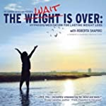 The Weight Is Over : Hypnosis/Meditat...