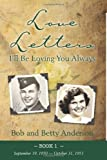 Love Letters: I'll Be Loving You Always (Bob and Betty Letters) (Volume 1) (1482697483) by Anderson, Bob