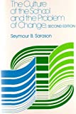 img - for THE CULTURE OF THE SCHOOL AND THE PROBLEM OF CHANGE: SECOND EDITION book / textbook / text book