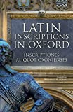 Reginald Adams Latin Inscriptions in Oxford