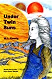 Under Twin Suns  Amazon.Com Rank: # 11,066,200  Click here to learn more or buy it now!