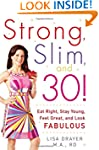 Strong, Slim, and 30: Eat Right, Stay...