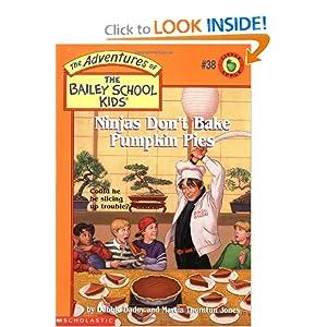 Ninjas Don't Bake Pumpkin Pies (Bailey School Kids #38)