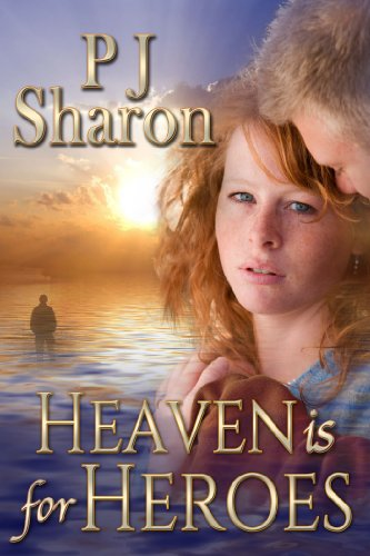 Heaven Is For Heroes by PJ Sharon