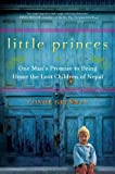 Little Princes: One Mans Promise to Bring Home the Lost Children of Nepal (Thorndike Nonfiction)