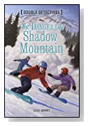 The Danger on Shadow Mountain (Double Detectives)