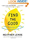 Find the Good: Unexpected Life Lesson...