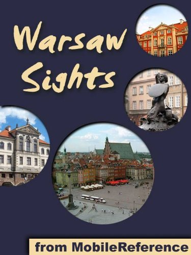 Warsaw Sights 2011: a travel guide to the top 30 attractions in Warsaw, Poland (Mobi Sights)