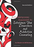 A Contemporary Approach to Substance Use Disorders and Addiction Counseling