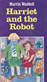 Harriet and the Robot (0590709399) by Waddell, Martin