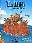 La Bible racont�e aux enfants - L'Anc...