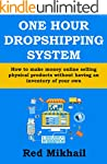 ONE HOUR DROPSHIPPING SYSTEM (EBAY &...