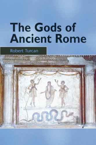 The Gods of Ancient Rome: Religion in Everyday Life from...